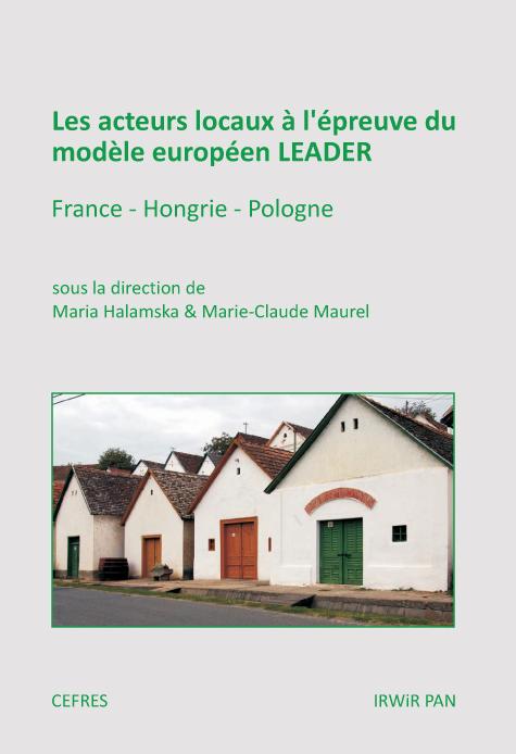 Les acteurs locaux à l'épreuve du modèle européen LEADER : France – Hongrie – Pologne
