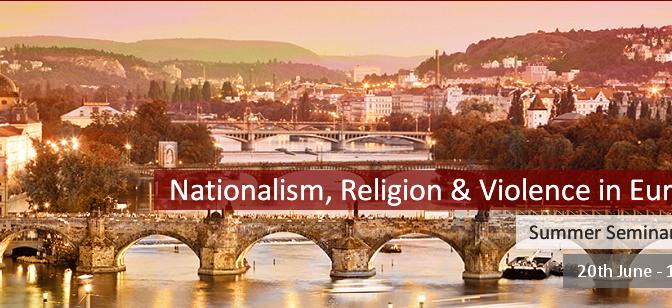 Summer Seminar – Nationalism, Religion & Violence in Europe